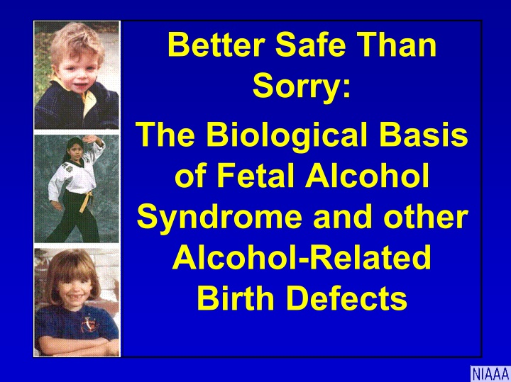 better safe than sorry the biological basis