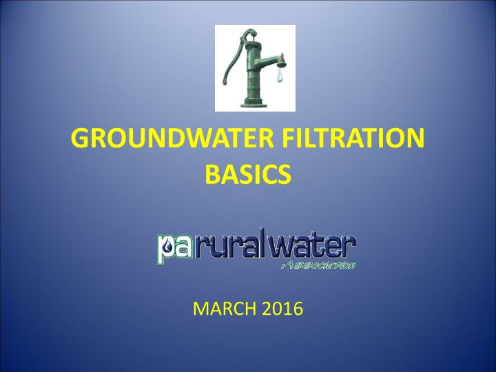 groundwater filtration basics march 2016