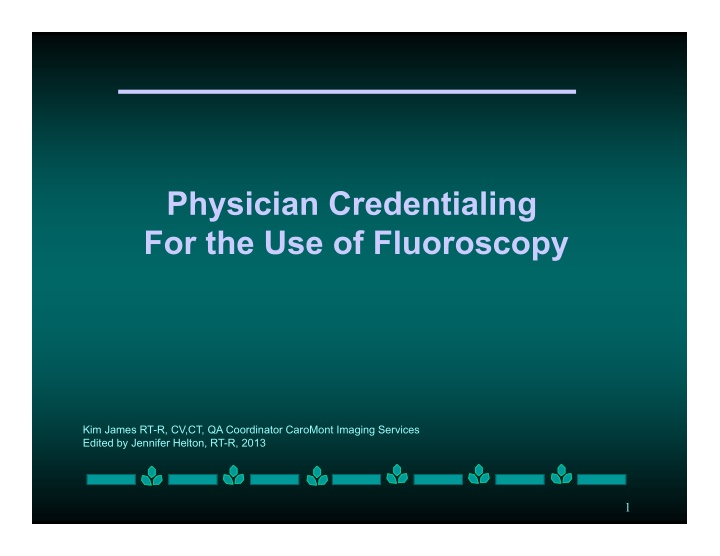 physician credentialing for the use of fluoroscopy