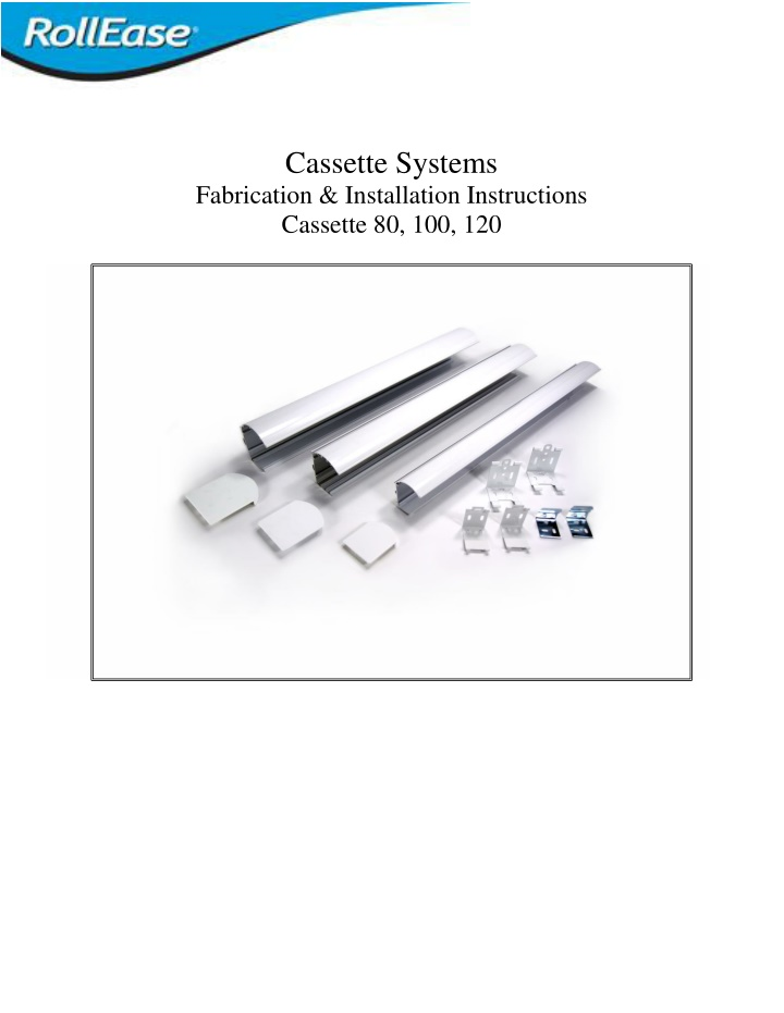 cassette systems fabrication installation