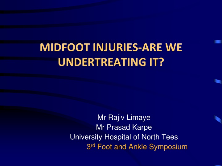 midfoot injuries are we undertreating it