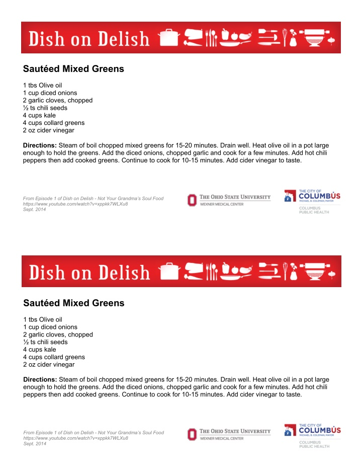 saut ed mixed greens 1 tbs olive oil 1 cup diced
