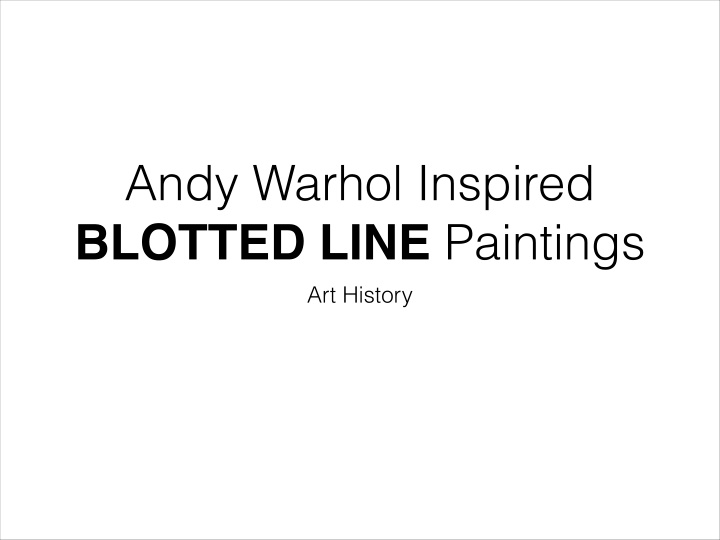 andy warhol inspired blotted line paintings